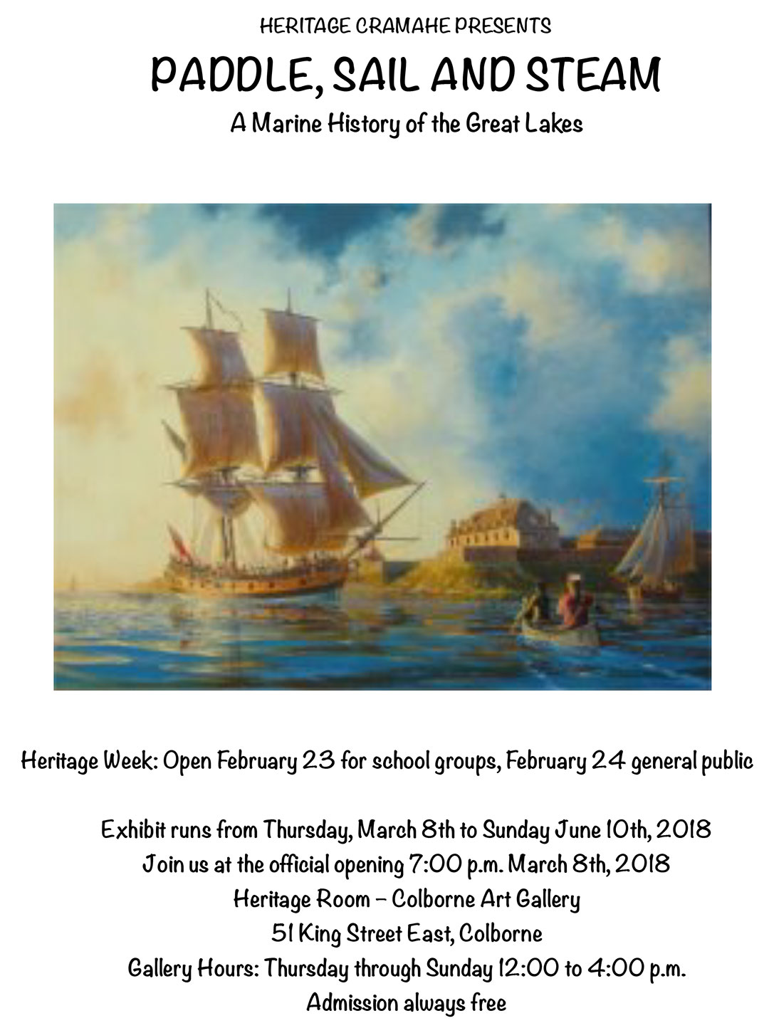 Heritage Cramahe Presents Paddle, Sail and Steam, A Marine History of the Great Lakes. Heritage Week. Open February 23 for school groups, February 24 general public. Exhibit runs from Thursday, March 8th to Sunday June 10th, 2018. Join us at the official opening 7:00 p.m. March 8th, 2018